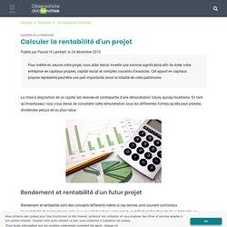 Etude : mon projet sera-t-il rentable ? Comment calculer la rentabilité ?