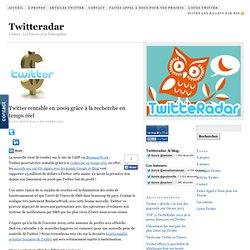 Twitter rentable en 2009 grâce à la recherche en temps réel
