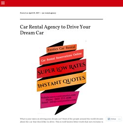 Car Rental Agency to Drive Your Dream Car