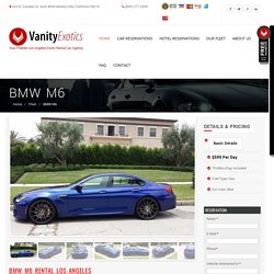 BMW M6 Car Rental Los Angeles - Vanityexotics.com -