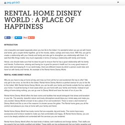 RENTAL HOME DISNEY WORLD : A PLACE OF HAPPINESS