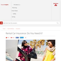 Rental Car Insurance: Do You Need It? - State Farm™ - Simple Insights™