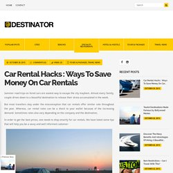 Car Rental Hacks : Ways To Save Money On Car Rentals