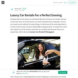 Luxury Car Rentals For a Perfect Evening – RentacarClub