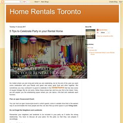 Home Rentals Toronto: 5 Tips to Celebrate Party in your Rental Home