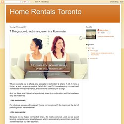 Home Rentals Toronto: 7 Things you do not share, even in a Roommate