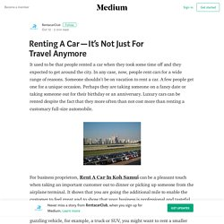 Renting A Car — It's Not Just For Travel Anymore – RentacarClub
