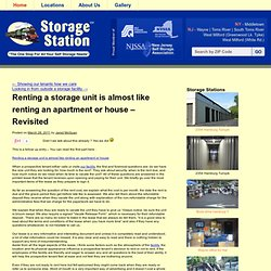 Renting a storage unit is almost like renting an apartment or house - Revisited