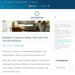 Renting vs. Buying a Home: Pros and Cons You Should Know