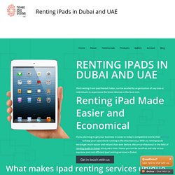 Renting ipads - ipad Rent Dubai - ipad on Rent - ipad Mini Rental
