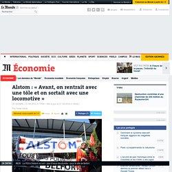Alstom: «Avant, on rentrait avec une tôle et on sortait avec une locomotive»