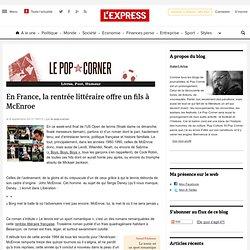 En France, la rentrée littéraire offre un fils à McEnroe