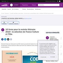 10 livres pour la rentrée littéraire 2019 : la sélection de France Culture et l'Obs