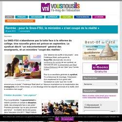 Rentrée : pour le Snes-FSU, le ministère «s'est coupé de la réalité»