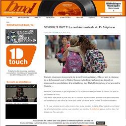 SCHOOL'S OUT ?! La rentrée musicale du Pr Stéphane :