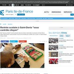 """France 3 IdF : Rentrée scolaire à Saint-Denis """"sous contrôle citoyen"""" -"""