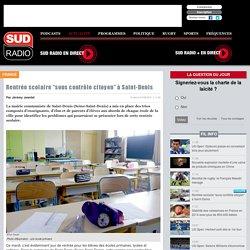 """Sud Radio : Rentrée scolaire """"sous contrôle citoyen"""" à Saint-Denis"""