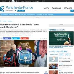 """France 3 IdF : Rentrée scolaire à Saint-Denis """"sous contrôle citoyen"""""""