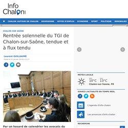 Rentrée solennelle du TGI de Chalon-sur-Saône, tendue et à flux tendu Info Chalon l'actualité de Info Chalon