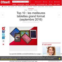 Rentrée 2016 : le top 10 des tablettes grand format