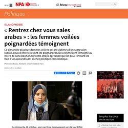 « Rentrez chez vous sales arabes » : les femmes voilées poignardées témoignent