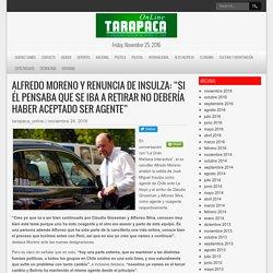 """Alfredo Moreno y renuncia de Insulza: """"Si él pensaba que se iba a retirar no debería haber aceptado ser agente"""" – Tarapaca Online – La Verdadera Noticia del Norte de Chile"""