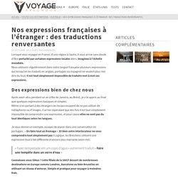 Nos expressions françaises à l'étranger : des traductions renversantes