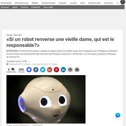 «Si un robot renverse une vieille dame, qui est le responsable?»