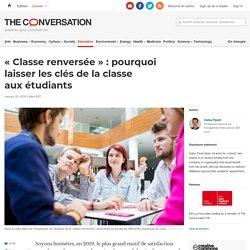 «Classe renversée»: pourquoi laisser lesclés delaclasse auxétudiants
