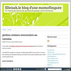 petites crèmes renversées au varoma - Elleisab,le blog d'une momoflinguée