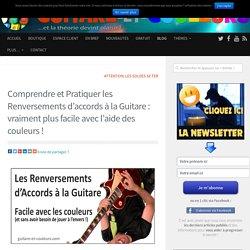 Renversements d'accords à la guitare : facile avec les couleurs !