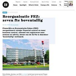 Reorganisatie FEZ: zeven fte boventallig