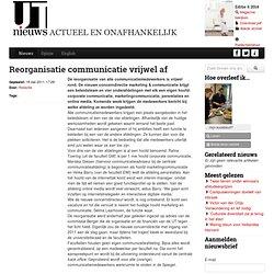 Reorganisatie communicatie vrijwel af