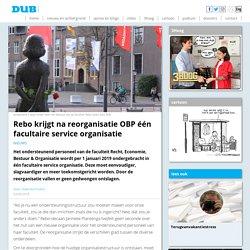 Rebo krijgt na reorganisatie OBP één facultaire service organisatie