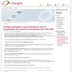 Créargie accompagne un grand distributeur dans la réorganisation de sa branche développement de l'offre MDD - créargie