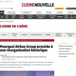Pourquoi Airbus Group procède à une réorganisation historique - L'Usine de l'Aéro