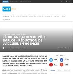 Réorganisation de Pôle emploi = réduction de l'accueil en agence