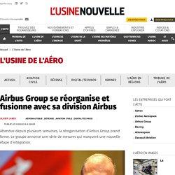 Airbus Group se réorganise et fusionne avec sa division Airbus - L'Usine de l'Aéro