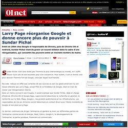 Larry Page réorganise Google et donne encore plus de pouvoir à Sundar Pichai