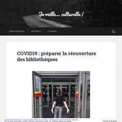 COVID19 : préparer la réouverture des bibliothèques – Je veille… culturelle !
