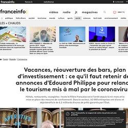Vacances, réouverture des bars, plan d'investissement: ce qu'il faut retenir des annonces d'Edouard Philippe pour relancer le tourisme mis à mal par le coronavirus...