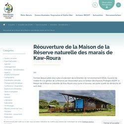 Réouverture de la Maison de la Réserve naturelle des marais de Kaw-Roura – Pôle-relais Zones Humides Tropicales