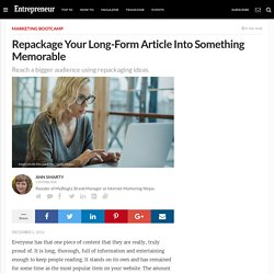 Repackage Your Long-Form Article Into Something Memorable