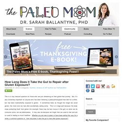 How Long Does it Take the Gut to Repair after Gluten Exposure? - The Paleo Mom
