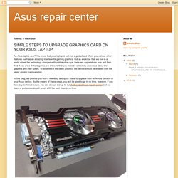SIMPLE STEPS TO UPGRADE GRAPHICS CARD ON YOUR ASUS LAPTOP
