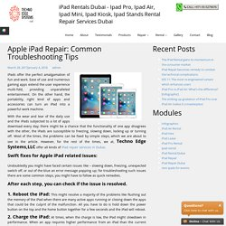 Apple iPad Repair Dubai - Common Troubleshooting Tips