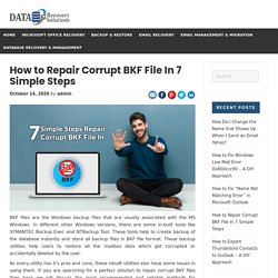 How to Repair Corrupt BKF File In 7 Simple Steps