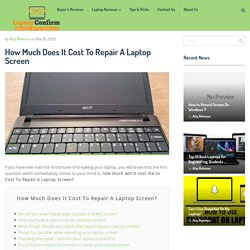 How Much Does It Cost To Repair A Laptop Screen?