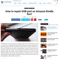 How to repair USB port on Amazon Kindle fire?