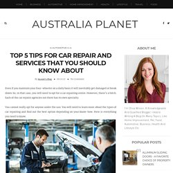 Top 5 Tips for Car Repair and Services that You Should Know About